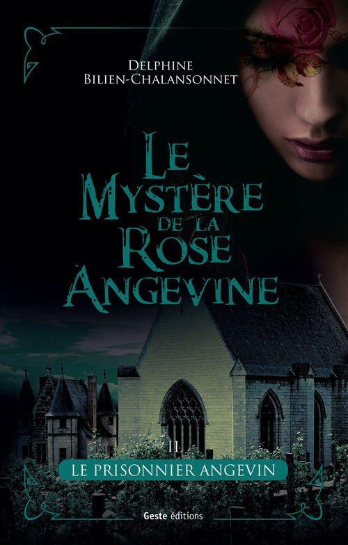 Le mystère de la rose angevine t.2 ; le prisonnier angevin  - Delphine Bilien  - Delphine Bilien-Chalansonnet