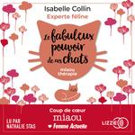 Vente AudioBook : Le fabuleux pouvoir de nos chats  - Isabelle Collin