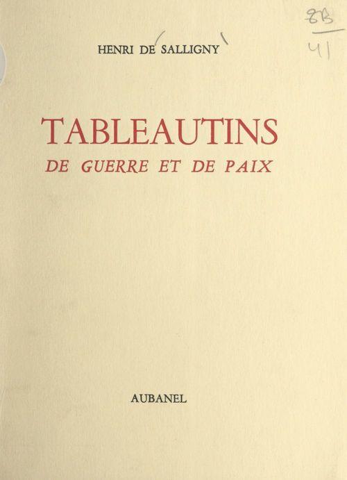 Tableautins de guerre et de paix  - Henri de Salligny