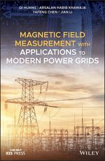 Magnetic Field Measurement with Applications to Modern Power Grids  - Yafeng Chen - Jian Li - Qi Huang - Arsalan Habib Khawaja