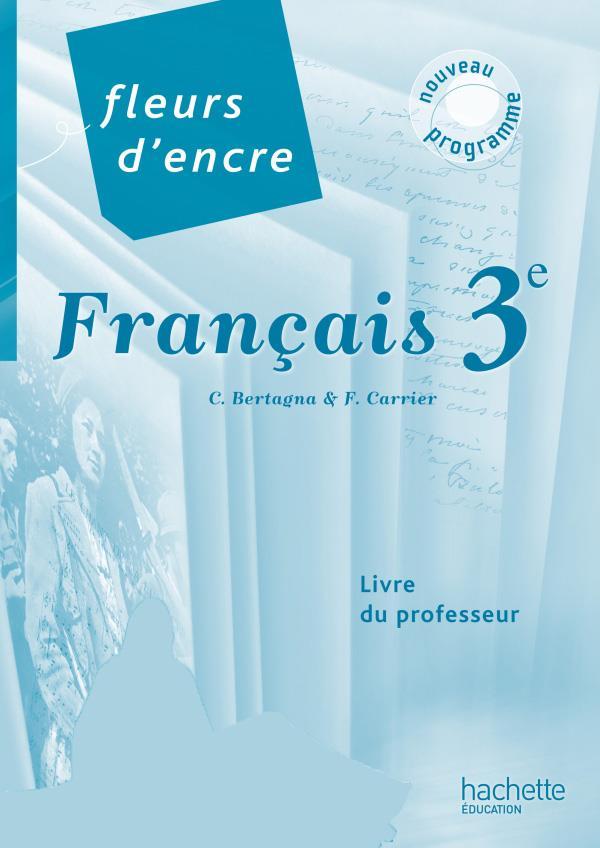 Fleurs D Encre Francais 3e Livre Du Professeur Carrier Francoise Hachette Education Grand Format Paris Librairies