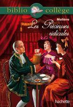 Bibliocollège - Les Précieuses ridicules, Molière  - Molière