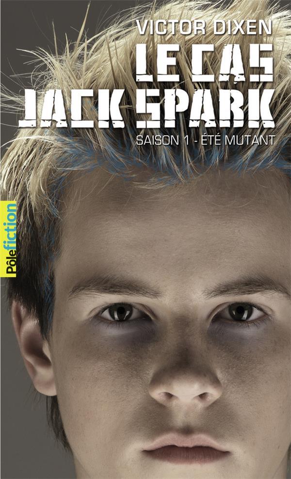 Le Cas Jack Spark - Saison 1, Ete Mutant