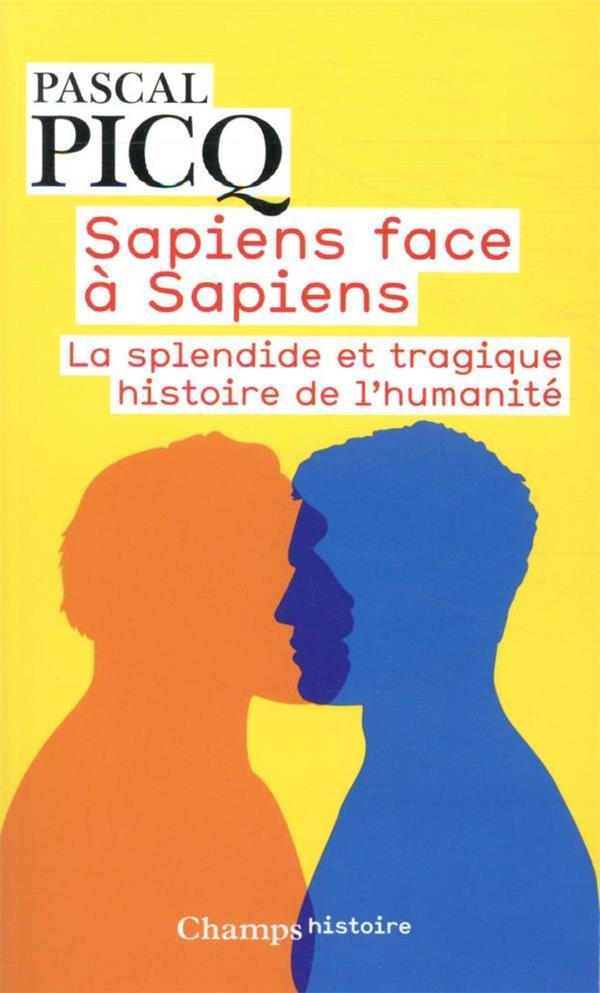 Sapiens face à sapiens ; la splendide et tragique histoire de l'humanité