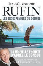 Vente Livre Numérique : Les trois femmes du consul  - Jean-Christophe Rufin