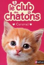 Couverture de Le club des chatons t.1 ; caramel
