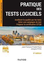 Pratique des tests logiciels - 4e éd.  - Jean-François Pradat-Peyre - Jacques Printz