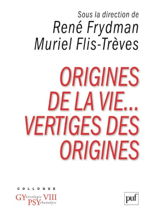 Vente EBooks : Origines de la vie... Vertiges des origines  - René FRYDMAN  - Muriel Flis-Trèves