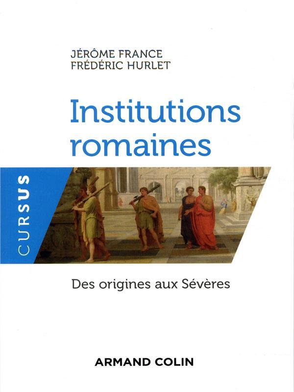 institutions romaines ; des origines aux Sévères