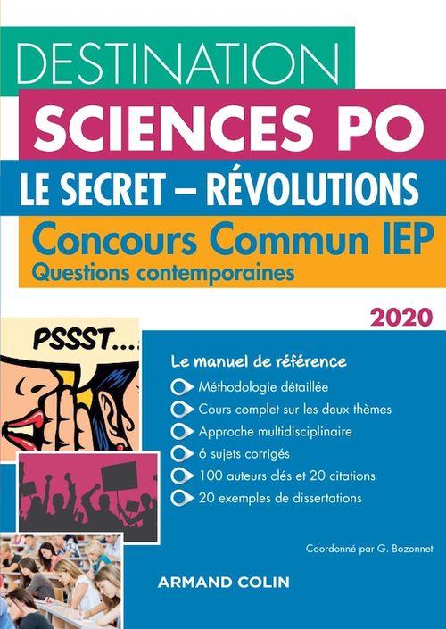 Destination Sciences Po ; questions contemporaines ; le secret, révolutions ; concours commun IEP (édition 2020)