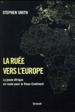 La ruée vers l'Europe ; la jeune Afrique en route pour le Vieux Continent
