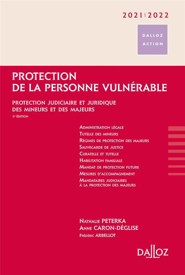 Protection de la personne vulnérable ; protection judiciaire et juridique des mineurs et des majeurs (édition 2021/2022)