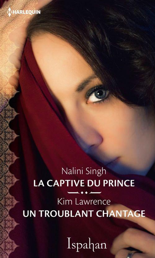 La captive du prince ; un troublant chantage