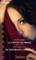 Vente Livre Numérique : La captive du prince - Un troublant chantage  - Kim Lawrence - Nalini Singh