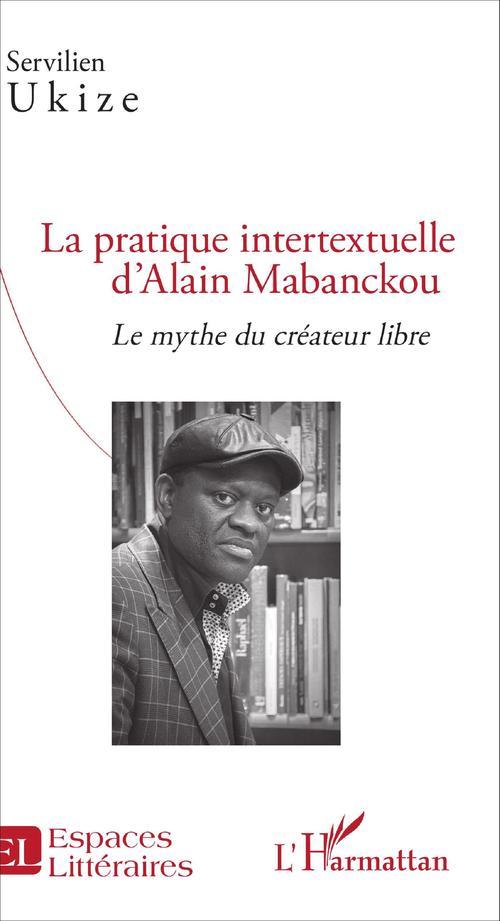 Pratique intertextuelle d'Alain Mabanckou ; le mythe du créateur libre