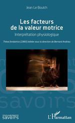Vente Livre Numérique : Les facteurs de la valeur motrice  - Bernard Andrieu