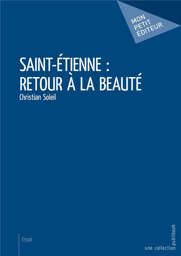 Saint-Etienne : retour à la beauté
