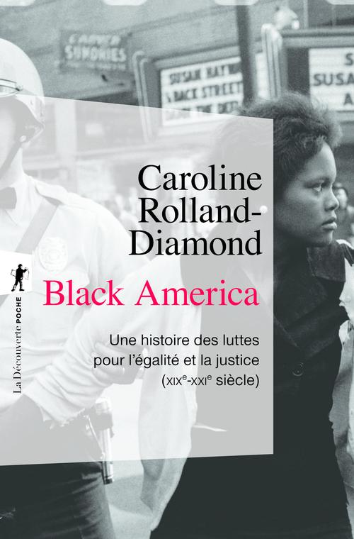 Black America ; une histoire des luttes pour l'égalité et la justice (XIXe-XXIe siècle)