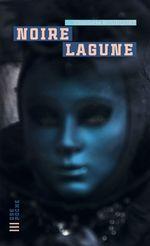 Vente EBooks : Noire lagune  - Charlotte BOUSQUET