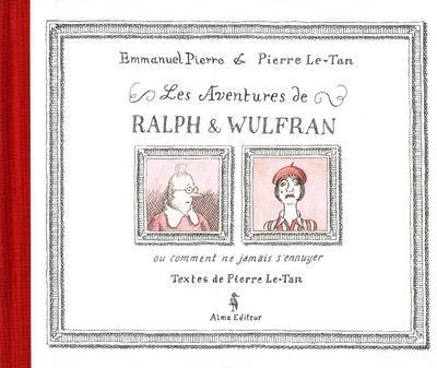 Les aventures de Ralph et Wulfran ; ou comment ne jamais s'ennuyer