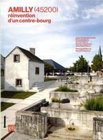 Amilly (45200) : réinvention d'un centre-bourg