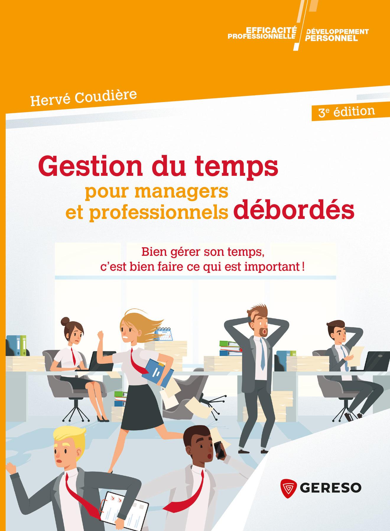 Gestion du temps pour managers et professionnels débordés (3e édition)
