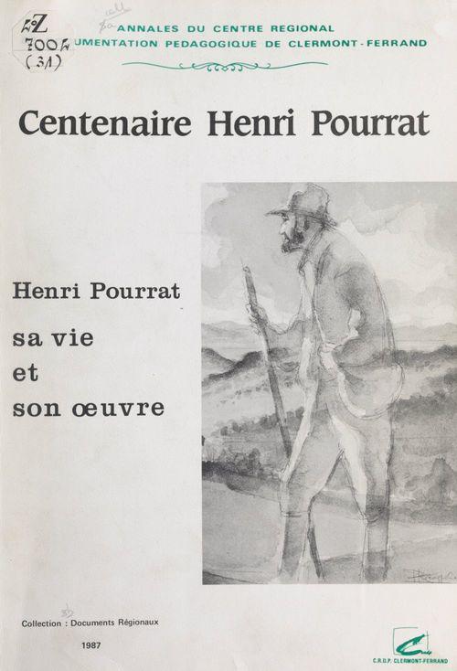 Henri Pourrat : 7 mai 1887-16 juillet 1959, sa vie et son oeuvre