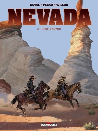 Nevada t.3 ; blue canyon