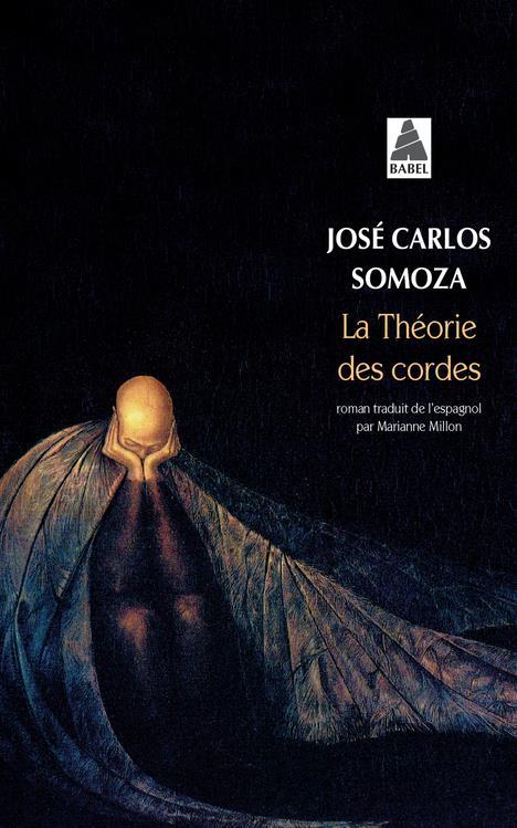 LA THEORIE DES CORDES SOMOZA, JOSE CARLOS