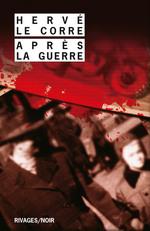 Vente Livre Numérique : Après la guerre  - Hervé Le Corre