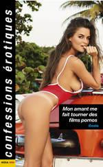 Vente Livre Numérique : Mon amant me fait tourner des films pornos  - Elodie
