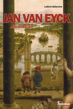 Jan van Eyck ; « Als Ich Can »  - Ludovic Balavoine