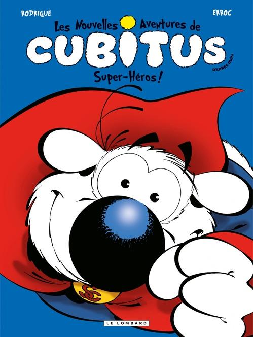 Vente Livre Numérique : Les nouvelles aventures de Cubitus - Tome 11 - Super-héros!  - Erroc