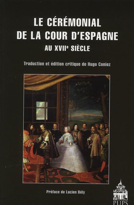 Le cérémonial à la cour d'Espagne au XVII siècle