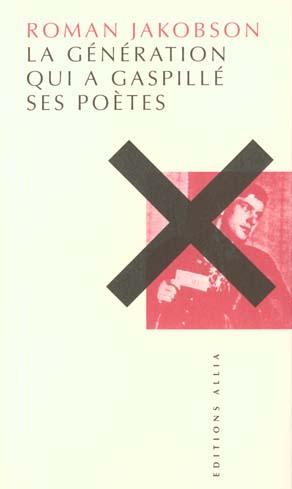 La generation qui a gaspille ses poetes