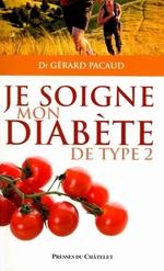 Je soigne mon diabète de type 2  - Gérard Pacaud