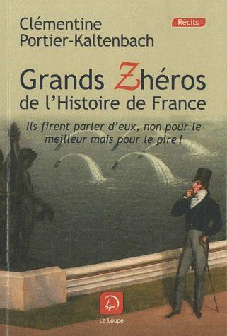 les grands zhéros de l'histoire de France