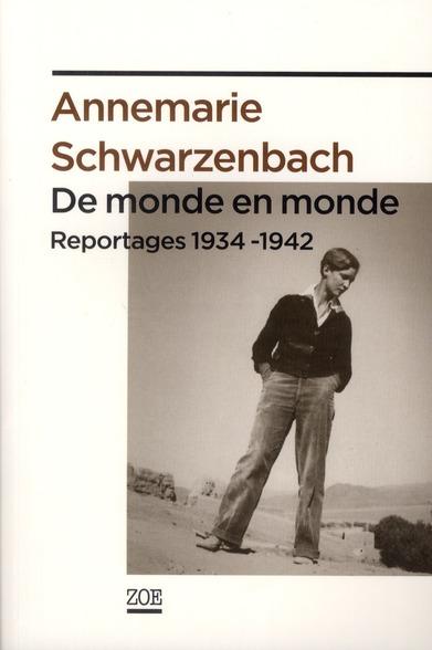 De monde en monde ; reportages 1934-1942
