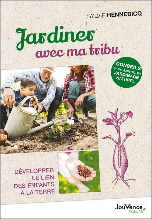 jardiner avec ma tribu - developper le lien des enfants a la terre
