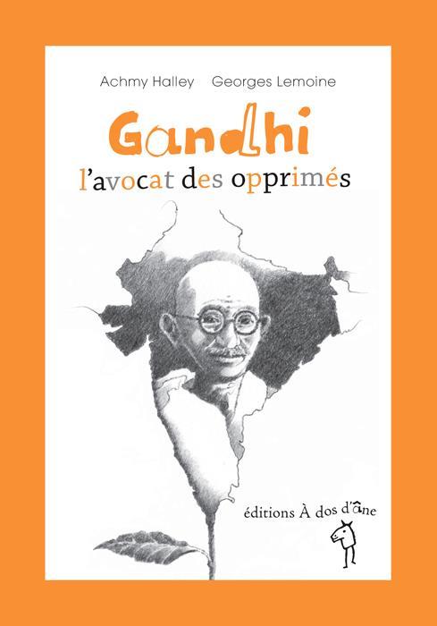 GANDHI L'AVOCAT DES OPPRIMES