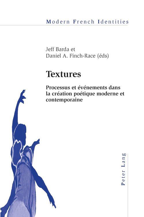 Textures - processus et evenements dans la creation poetique moderne et contemporaine