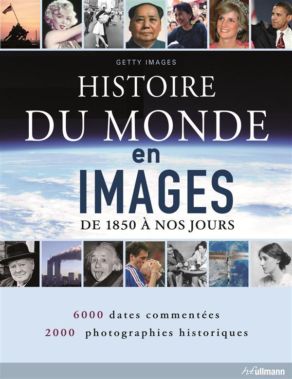L'histoire du monde en images ; de 1850 à nos jours