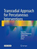 Vente EBooks : Transradial Approach for Percutaneous Interventions  - Wei Liu - Shigeru Saito - Ferdinand Kiemeneij - Yujie Zhou