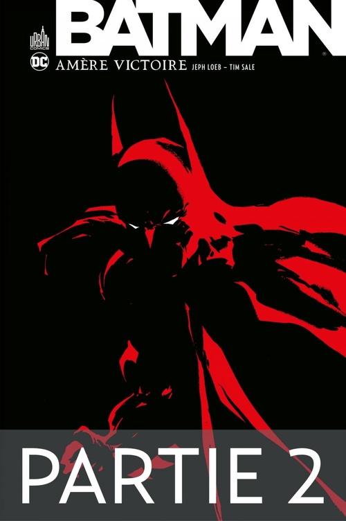 Batman - Amère victoire - Partie 2  - Jeph Loeb