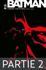 Batman - Amère victoire - Partie 2