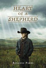 Heart of a Shepherd  - Rosanne Parry
