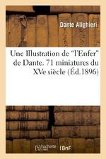 Une Illustration De L'Enfer De Dante. 71 Miniatures Du Xve Siecle. - Reproduction En Phototypie Et D