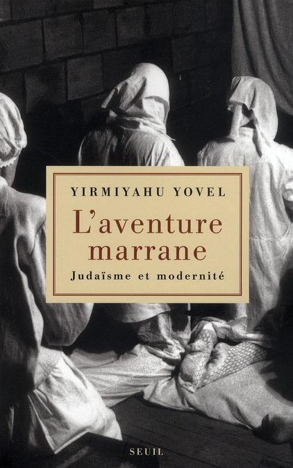 L'aventure marrane ; judaisme et modernité