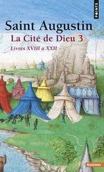 Vente Livre Numérique : La Cité de Dieu T3. Livres XVIII à XXII  - AUGUSTIN - Jean-claude Eslin