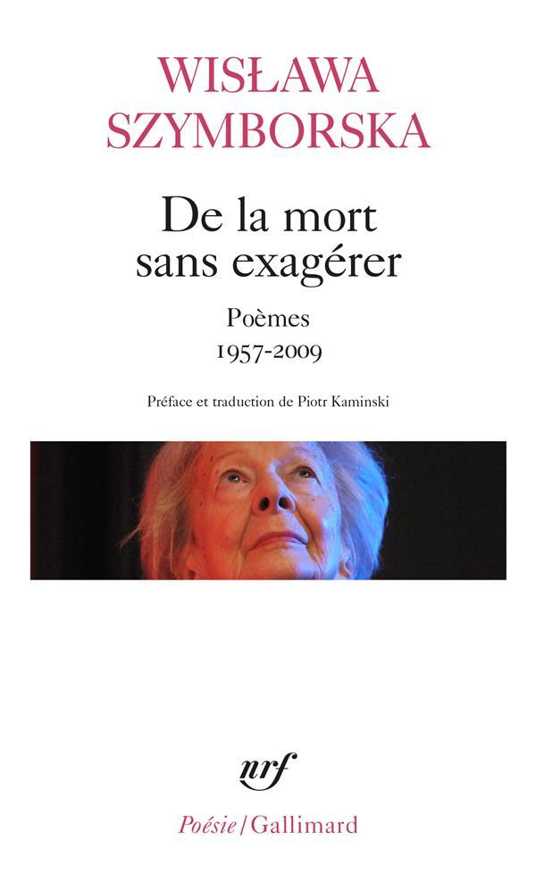 De la mort sans exagérer ; poèmes 1957-2009